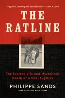 Cover image for The ratline : the exalted life and mysterious death of a Nazi fugitive