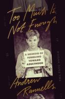 Cover image for Too much is not enough : a memoir of fumbling toward adulthood