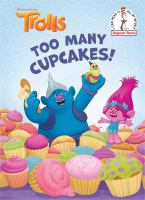 Cover image for Too many cupcakes!