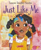 Cover image for Just like me / Vanessa Brantley-Newton.