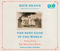 Cover image for The best cook in the world [sound recording (book on CD)] : tales and recipes from my momma's table