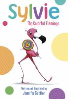 Cover image for Sylvie : the colorful flamingo