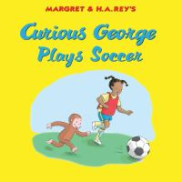 Cover image for Curious George plays soccer
