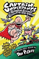 Cover image for Captain Underpants and the revolting revenge of the radioactive robo-boxers : the tenth epic novel