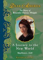 Cover image for A journey to the New World : the diary of Remember Patience Whipple