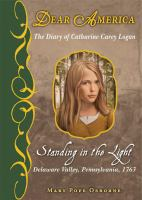 Cover image for Standing in the light : the diary of Catherine Carey Logan