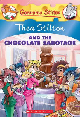 Cover image for Thea Stilton and the chocolate sabotage / [text by Thea Stilton ; illustrations by Chiara Balleello (design) and Daniele Verzini (color) ; graphics by Chiara Cebraro ; translated by Emily Clement ; based on an original idea by Elisabetta Dami].
