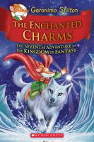 Cover image for The enchanted charms : the seventh adventure in the Kingdom of Fantasy