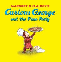 Cover image for Margret & H.A. Rey's Curious George and the pizza party