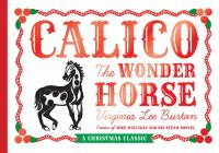 Cover image for Calico, the wonder horse