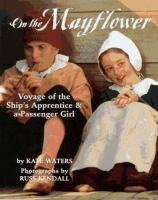 Cover image for On the Mayflower : voyage of the ship's apprentice & a passenger girl