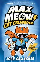 Cover image for Max Meow : Cat Crusader