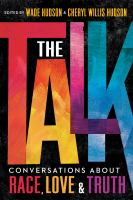 Cover image for The talk : conversations about race, love & truth