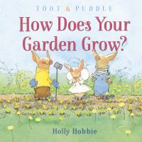 Cover image for Toot & Puddle : how does your garden grow?