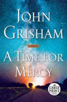 Cover image for A time for mercy [large type]