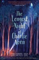 Cover image for The longest night of Charlie Noon