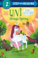 Cover image for Uni the unicorn brings spring : an Amy Krouse Rosenthal book