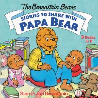 Cover image for The Berenstain Bears' stories to share with Papa Bear