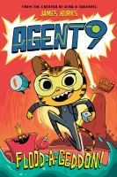 Cover image for Agent 9. Flood-a-geddon!