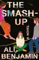 Cover image for The smash-up : a novel