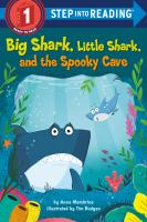 Cover image for Big Shark, Little Shark, and the spooky cave