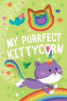 Cover image for My purrfect kittycorn