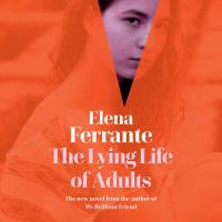 Cover image for The lying life of adults [sound recording (book on CD)]