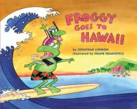 Cover image for Froggy goes to Hawaii