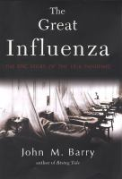 Cover image for The great influenza : the epic story of the deadliest plague in history