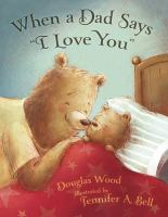 """Cover image for When a dad says """"I love you"""""""