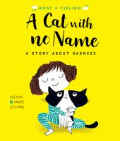 Cover image for A cat with no name : a story about sadness