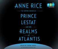 Cover image for Prince Lestat and the realms of Atlantis [sound recording (book on CD)]