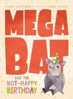 Cover image for Megabat and the not-happy birthday