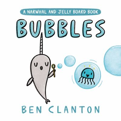 Cover image for Bubbles : a Narwhal and Jelly board book