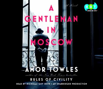 Cover image for A gentleman in Moscow [sound recording (book on CD)] : a novel / Amor Towles.