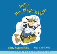 Cover image for Hello, Mrs. Piggle-Wiggle [sound recording (book on CD)]