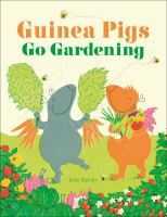 Cover image for Guinea pigs go gardening