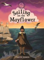 Cover image for Sailing on the Mayflower / Caryn Jenner.