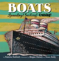 Cover image for Boats : speeding! sailing! cruising!