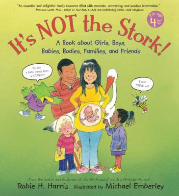 Cover image for It's not the stork! : a book about girls, boys, babies, bodies, families, and friends