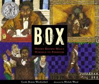 Cover image for Box : Henry Brown mails himself to freedom