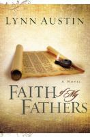 Cover image for Faith of my fathers : a novel