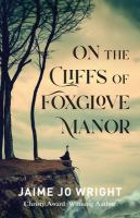 Cover image for On the cliffs of Foxglove Manor