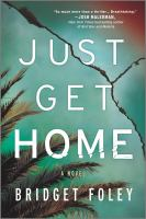 Cover image for Just get home