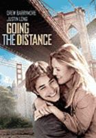 Cover image for Going the distance [videorecording (DVD)]