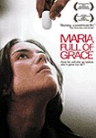 Cover image for Maria full of grace [videorecording (DVD)]