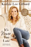 Cover image for It's never too late : make the next act of your life the best act of your life