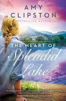 Cover image for The heart of Splendid Lake
