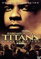 Cover image for Remember the Titans [videorecording (DVD)]