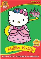 Cover image for Hello Kitty becomes a princess [videorecording (DVD)].